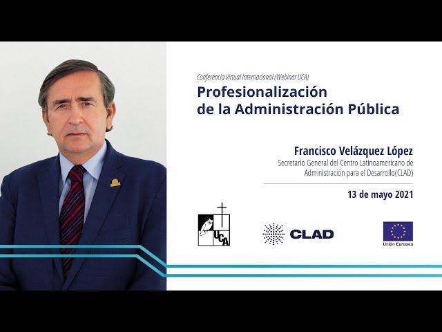Tercera conferencia #UCA: Profesionalización de la Administración Pública
