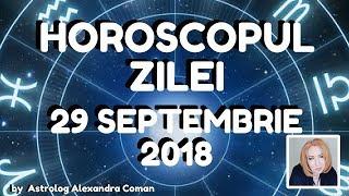 HOROSCOPUL ZILEI ~ 29 SEPTEMBRIE 2018 ~ by Astrolog Alexandra Coman