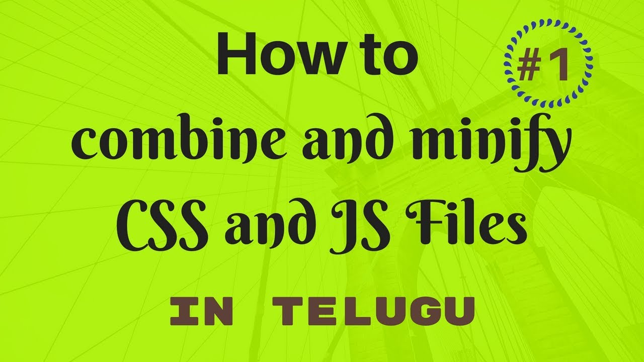 #1 How to combine and minify CSS and JS files | Telugu Tutorials