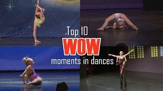 Top 10 WOW moments in dances (Dance Moms)