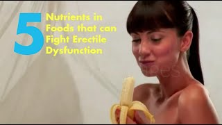5 Nutrients in Foods That Can Fight Erectile Dysfunction