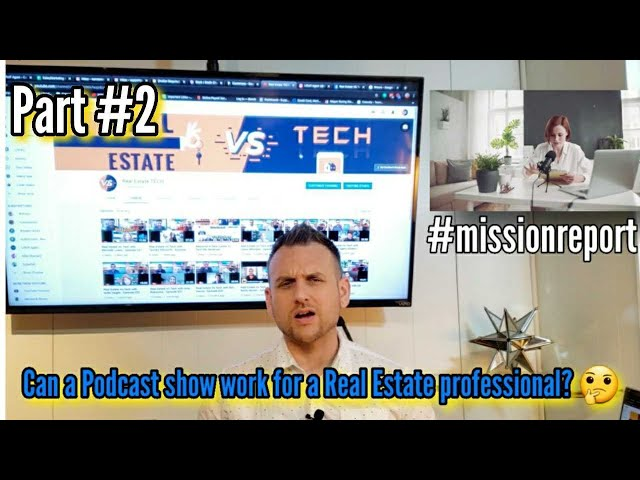Can a Podcast show work for a Real Estate professional #part 2  🤔 #missionreport