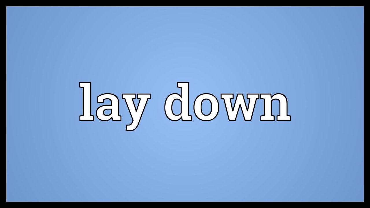 Lay down Meaning