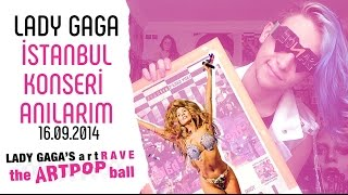 Gambar cover Lady Gaga İstanbul Konseri Anılarım