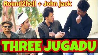 THREE JUGADU spoof New Video Round2hell R2h Roundtohell Round to hell Rtoh | JOHN JACK AtoZ