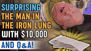 Surprising The Man In the Iron Lung with $10,000 +Q&A