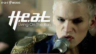 "H.e.a.t ""Living On The Run"" Official Music Video (HD)"