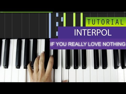 Interpol - If You Really Love Nothing Piano Tutorial