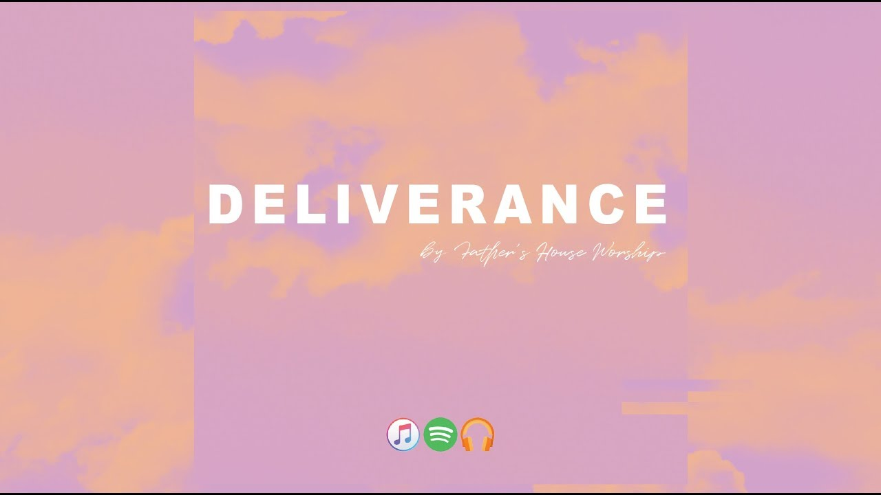 Deliverance - Father's House Worship