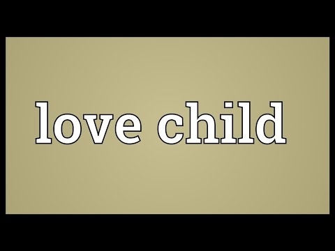 Love child Meaning