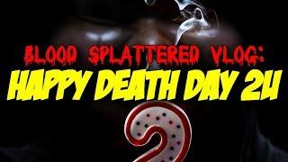 Happy Death Day 2U (2019) - Blood Splattered Vlog (Horror Movie Review)