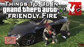Things to do in GTA V - Friendly Fire