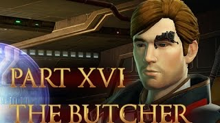 SWTOR: Smuggler Story Part 16: The Butcher, (Neutral-Light Side)