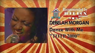 Скачать Debelah Morgan Dance With Me TOTP 2000