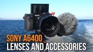LENSES and ACCESSORIES TO BUY for Sony a6400 - BEST VLOG SETUP 2019