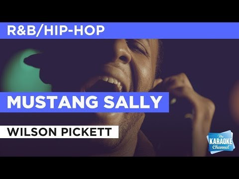 """Mustang Sally in the Style of """"Wilson Pickett"""" with lyrics (no lead vocal)"""
