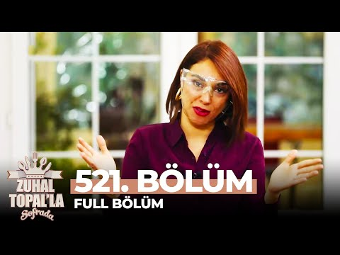 Zuhal Topal'la Sofrada 521. Bölüm
