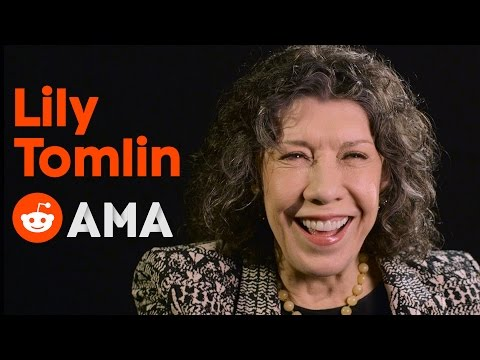 Lily Tomlin: Five Reddit AMA Answers