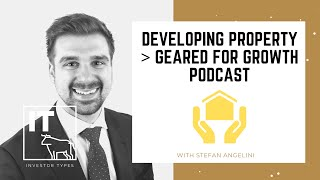 Developing Property  – Geared for Growth Podcast