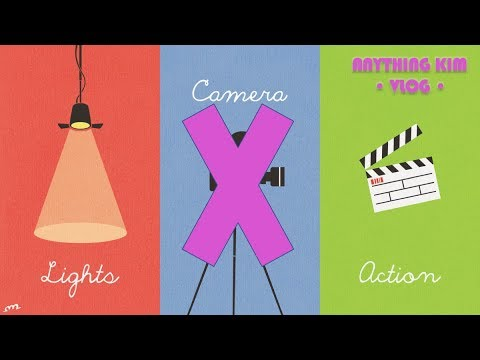 Lights, Camera, Action (Without the Camera) | Anything Kim