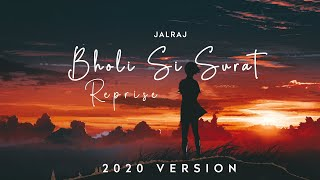 Bholi Si surat (Reprise) | JalRaj | Latest Hindi Cover 2020 | *REUPLOAD*