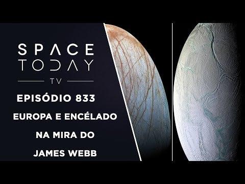 Europa e Encélado na Mira do James Webb - Space Today TV Ep.833