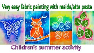 Easy Fabric Painting with Maida & Atta paste | Batik painting|Resist painting