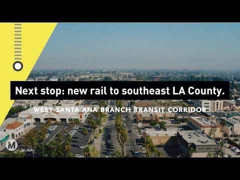 West Santa Ana Branch Transit Corridor -- Overview