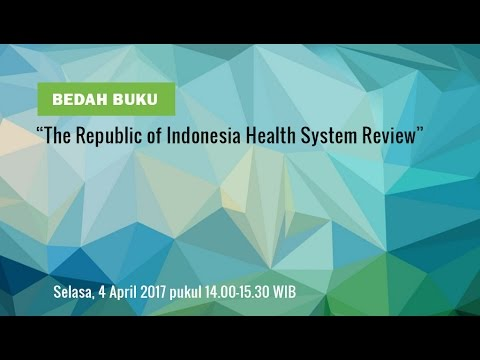 """Bedah Buku """"The Republic of Indonesia Health System Review"""""""