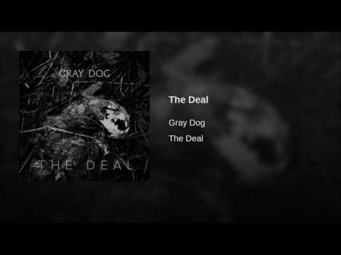 Gray Dog - The Deal (2017)