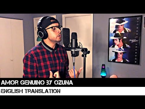 Amor Genuino by Ozuna (ENGLISH TRANSLATION)