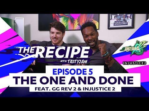 The Recipe with Tastyjam Ep#09 ft. Guilty Gear Rev 2