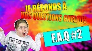 MICHOU - JE RÉPONDS À VOS QUESTIONS CHELOUS - FAQ#2