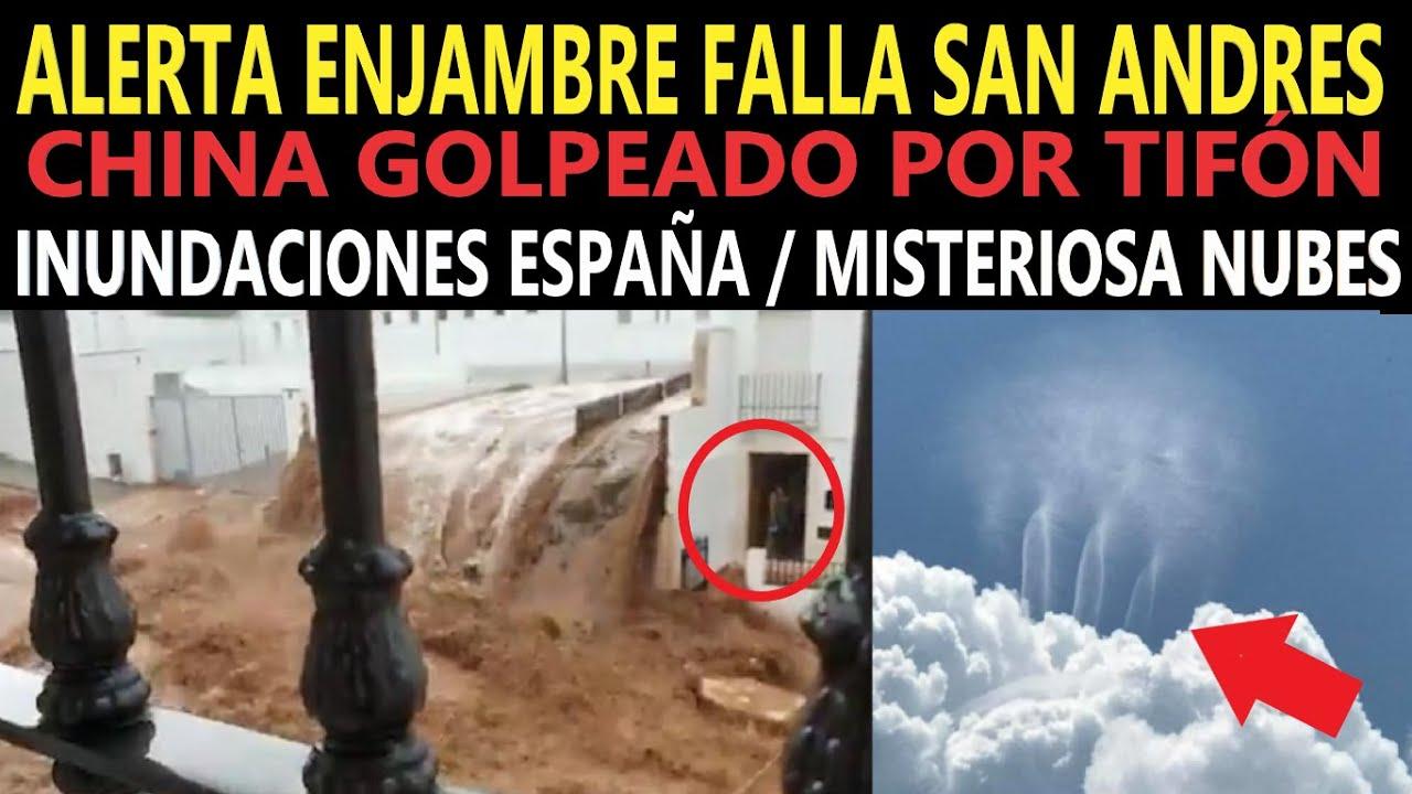 Enjambre Sísmico Falla San Andres / Inundaciones España / Misteriosa Nube EEUU / Tifón Mekkhala
