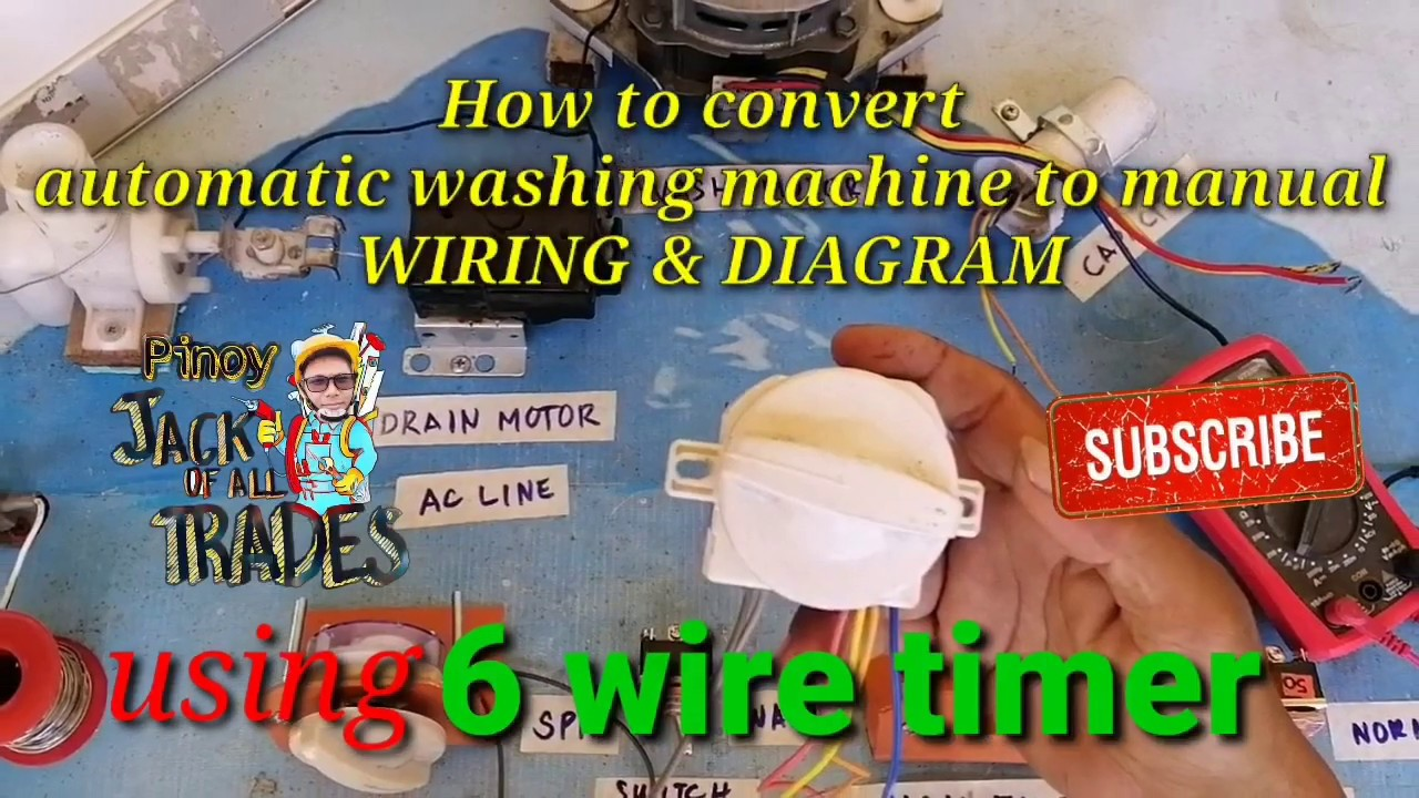 How To Convert Automatic Washing Machine To Manual Wiring  U0026 Diagram Using 6 Wires Timer