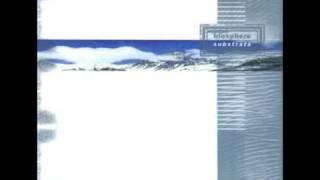 Biosphere - Substrata - 01 As The Sun Kissed The Horizon