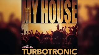 Turbotronic - My House