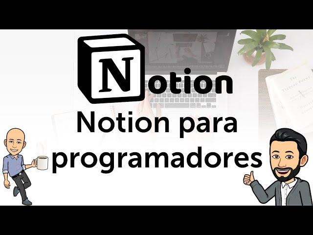 #10 Productividad con Notion - Notion para programadores