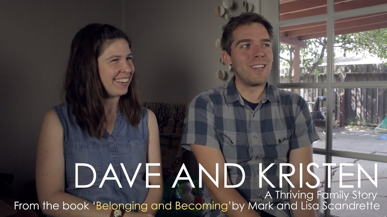Dave and Kristen - A Thriving Family Story from 'Belonging and Becoming' by Mark and Lisa Scandrette