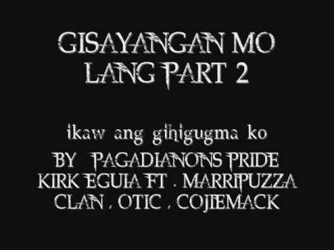 GISAYANGAN MO LANG PART 2 (ikaw ang gihigugma ko) BY : PAGADIANONS PRIDE & MARRIPUZZA CLAN