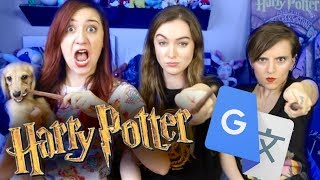 HARRY POTTER meets GOOGLE TRANSLATE (ft. Brizzy Voices and Tessa Netting)