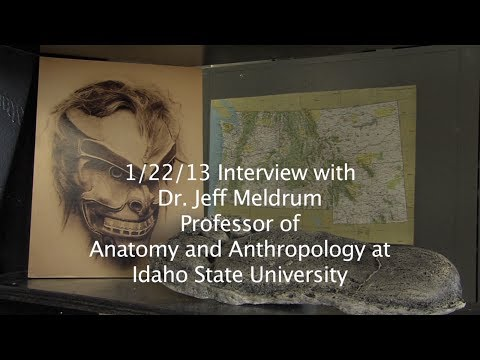 Dr. Jeff Meldrum, January 2013 Interview
