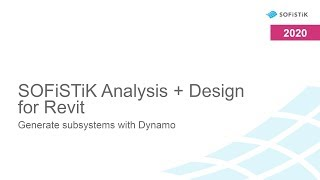 SOFiSTiK Analysis + Design for Autodesk Revit - Generate subsystems with Dynamo