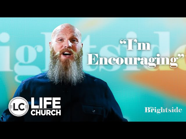 The Brightside: I'm Encouraging | Pastor Shawn Hennessy