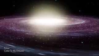 Pulsar - Come To My Dreams