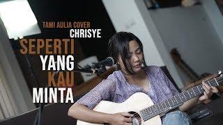 Download lagu Seperti Yang Kau Minta Tami Aulia Cover Chrisye MP3