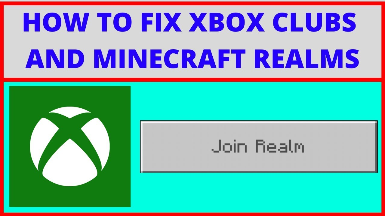 HOW TO FIX XBOX CLUBS AND MINECRAFT REALMS NOT WORKING (EASILY)
