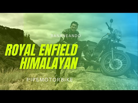 #Bananeando HIMALAYAN - Royal Enfield / Primeras impresiones