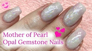 💅 Acrylic Nails Tutorial How to Mother of Pearl Opal Gemstone Nails 💅✔
