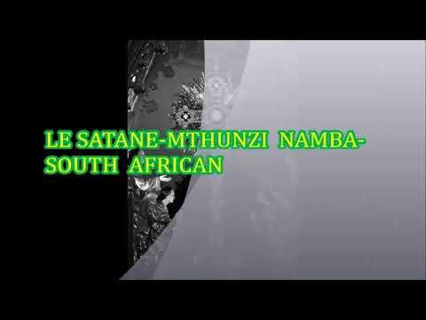 LE SATANE  MUTHUNZI NAMBA SOUTH AFRICAN